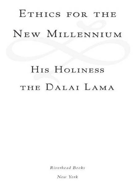 Ethics for the New Millennium By: Dalai Lama