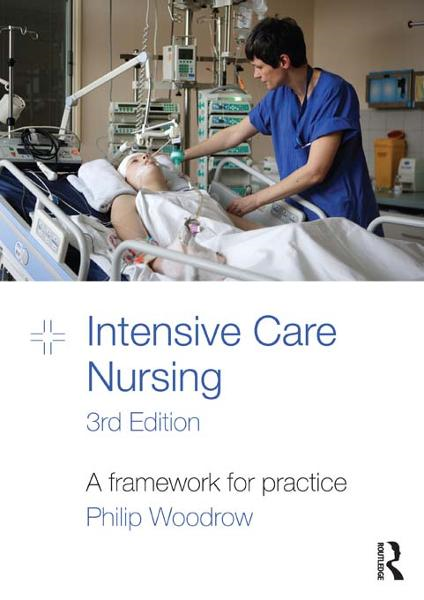 Intensive Care Nursing By: Philip Woodrow