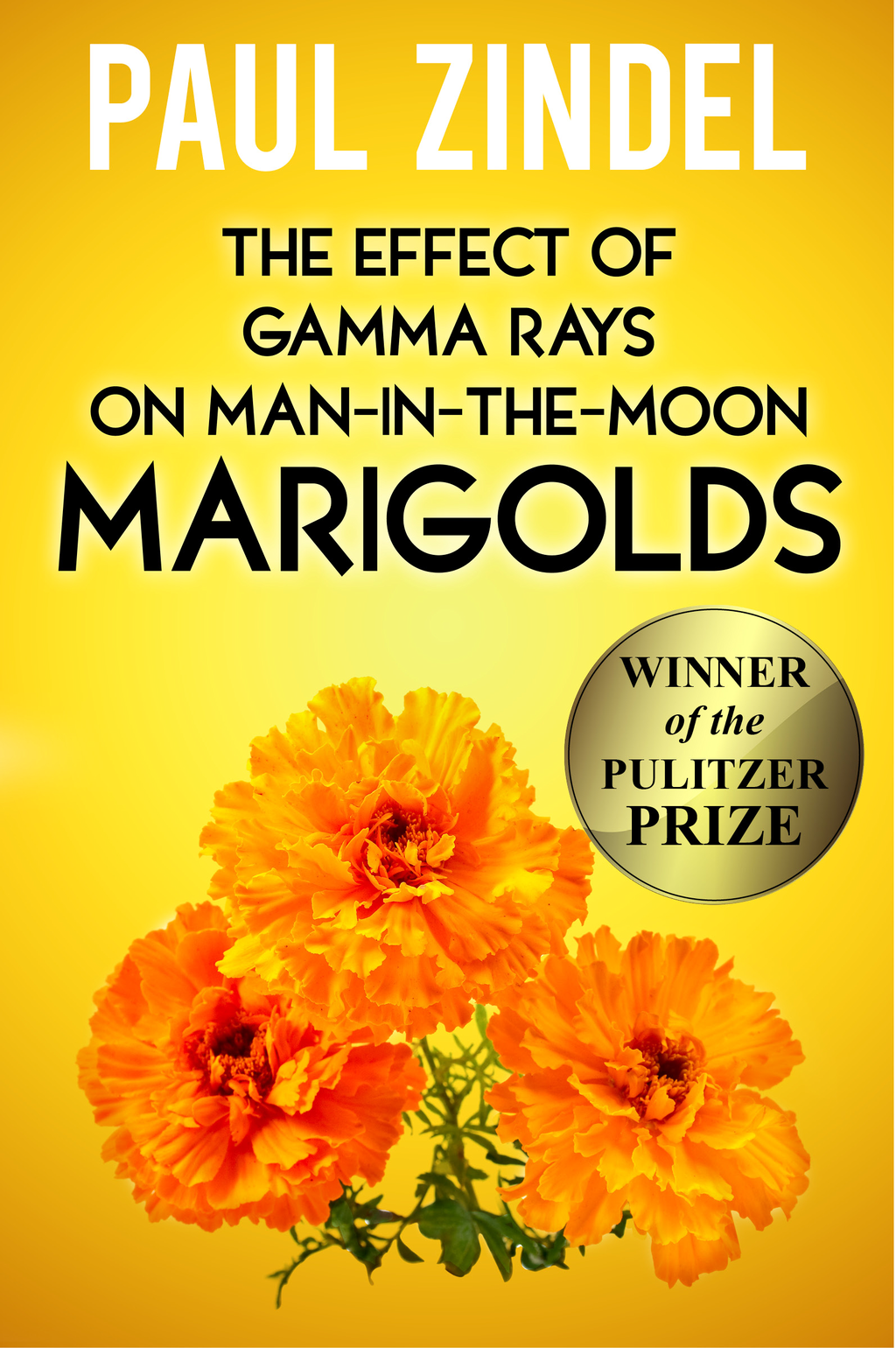 The Effect of Gamma Rays on Man-in-the-Moon Marigolds (Winner of the Pulitzer Prize)