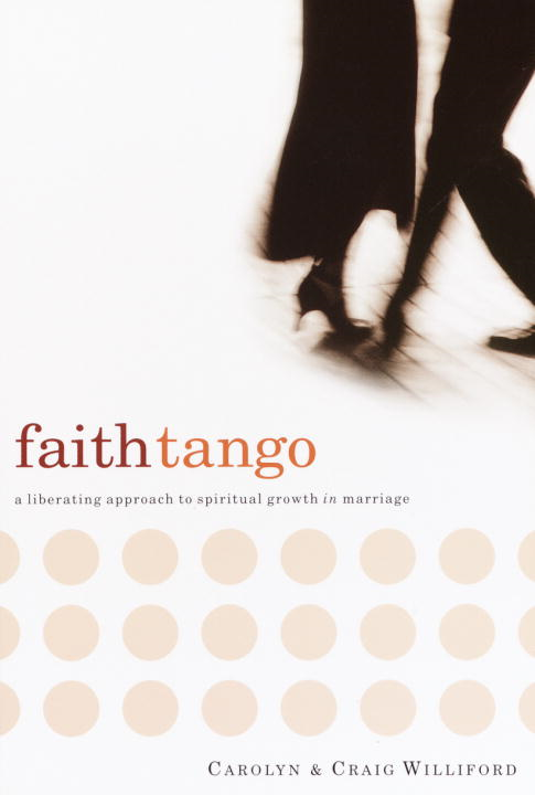 Faith Tango By: Carolyn Williford,Craig Williford