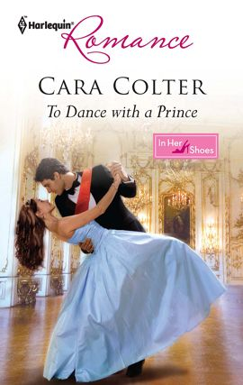 To Dance with a Prince By: Cara Colter