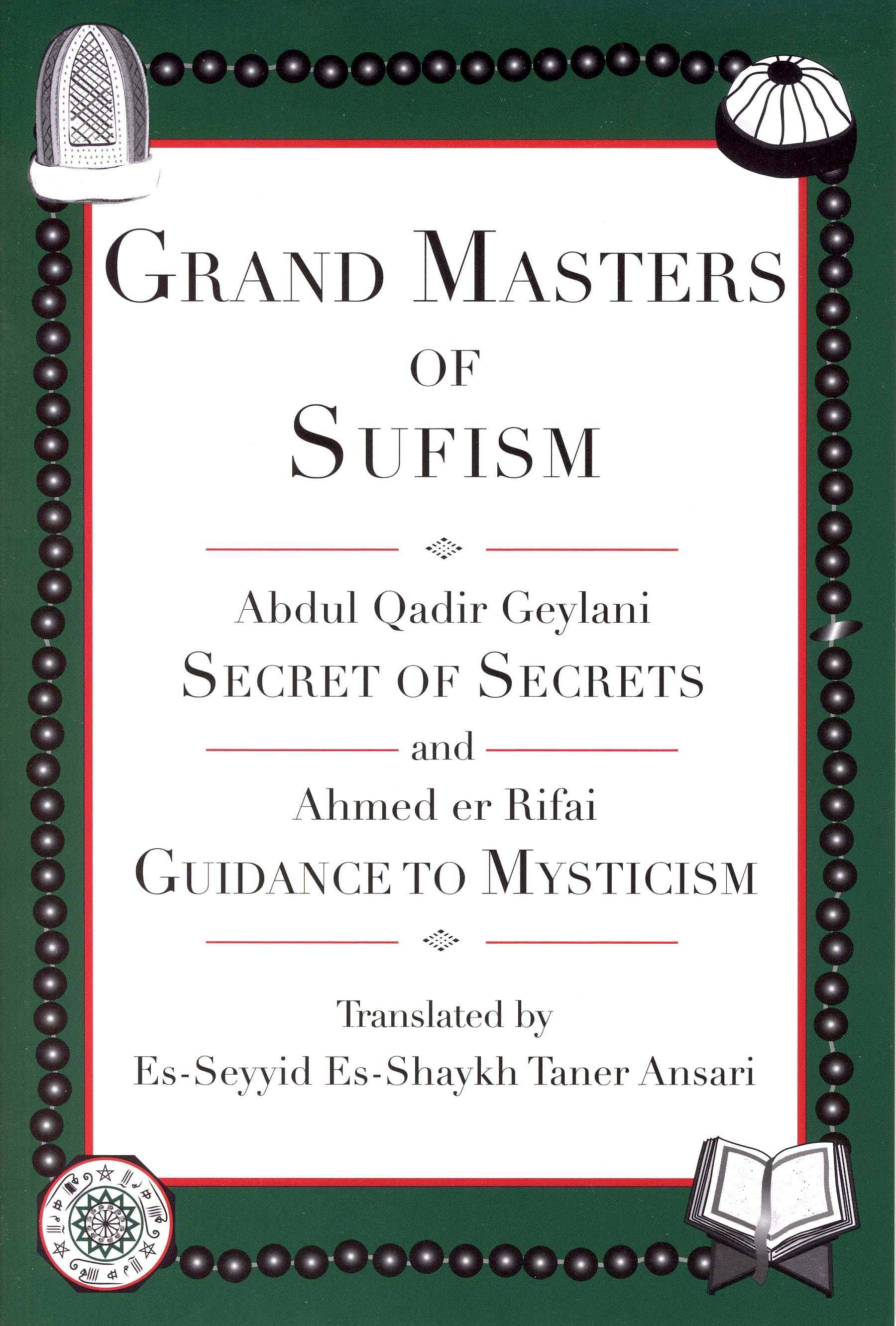 Grand Masters of Sufism, Abdul Qadir Geylani and Ahmed er Rifai (Annotated)