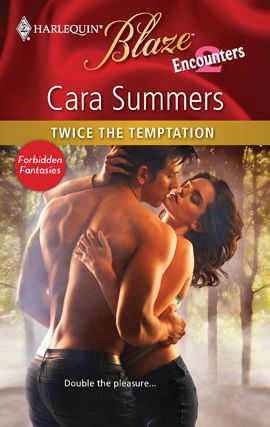 Twice the Temptation By: Cara Summers