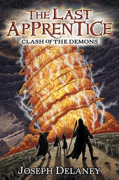 The Last Apprentice: Clash of the Demons (Book 6) By: Joseph Delaney,Patrick Arrasmith