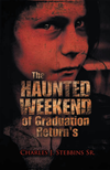 The Haunted Weekend Of Graduation Return's