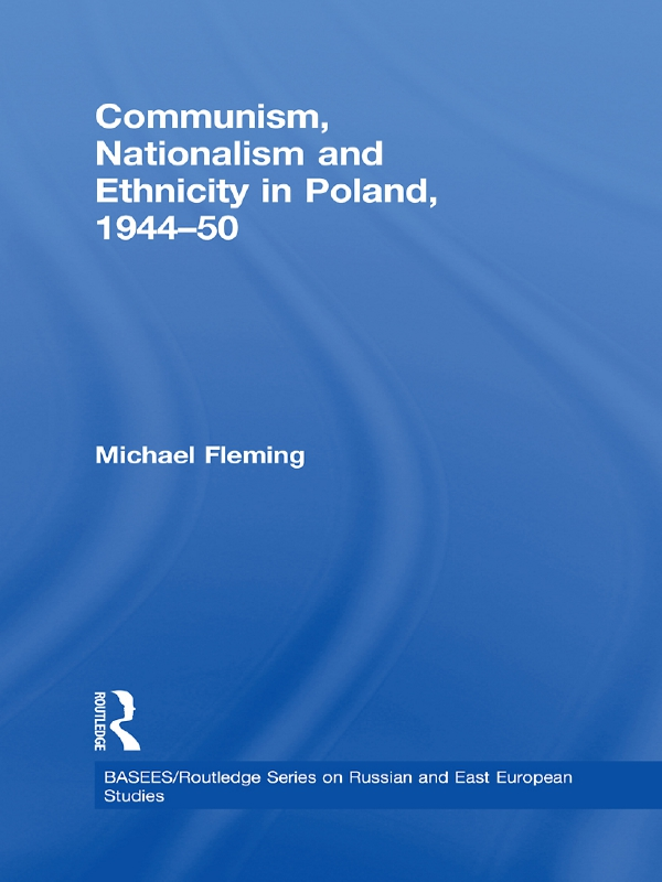 Communism, Nationalism and Ethnicity in Poland, 1944-1950