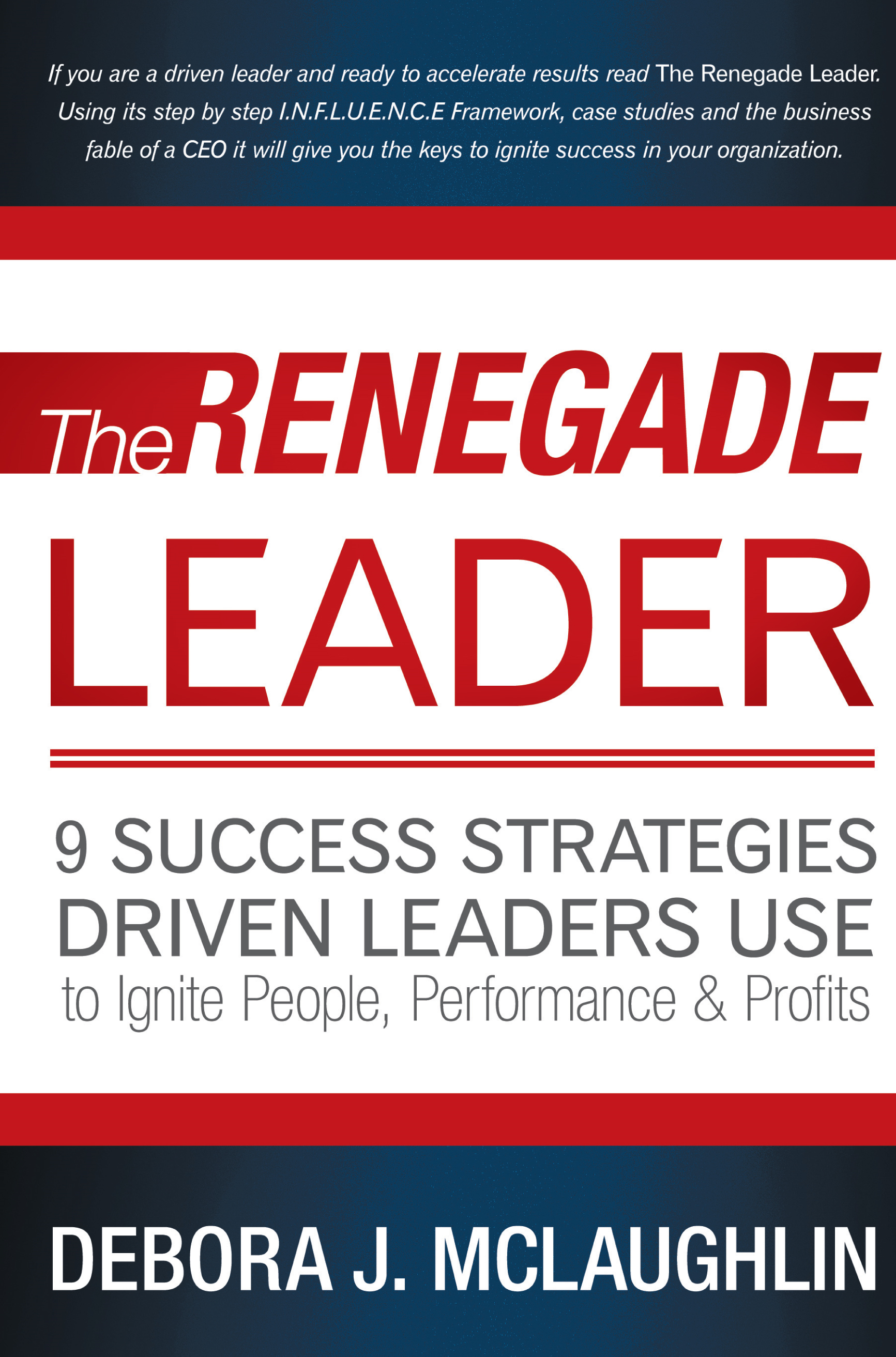The Renegade Leader By: Debora J. McLaughlin