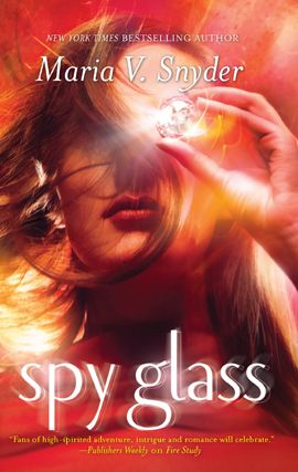 Spy Glass By: Maria V. Snyder