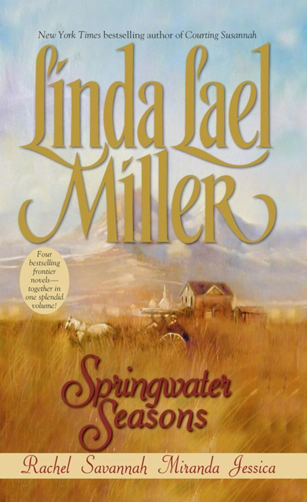 Springwater Seasons By: Linda Lael Miller