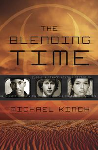 The Blending Time By: Michael Kinch