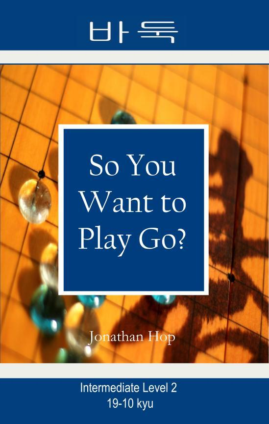 So You Want to Play Go? Level 2