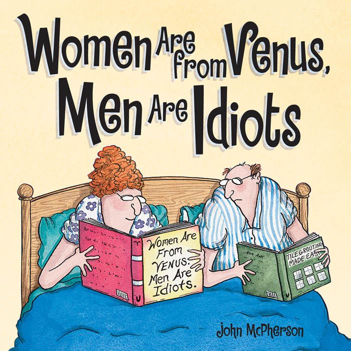 Women Are from Venus Men Are Idiots