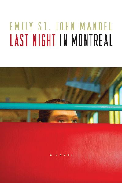 Last Night in Montreal By: Emily  St. John Mandel