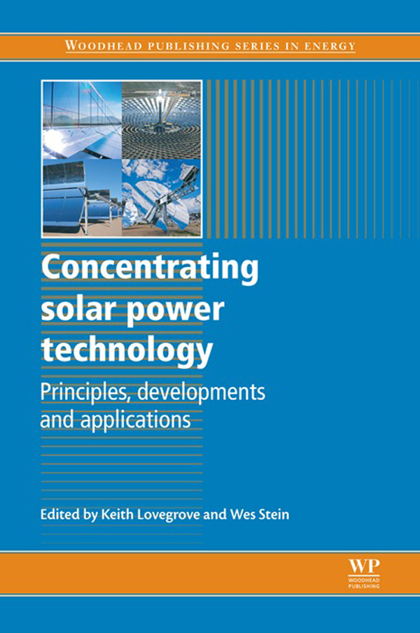 Concentrating Solar Power Technology Principles,  Developments And Applications