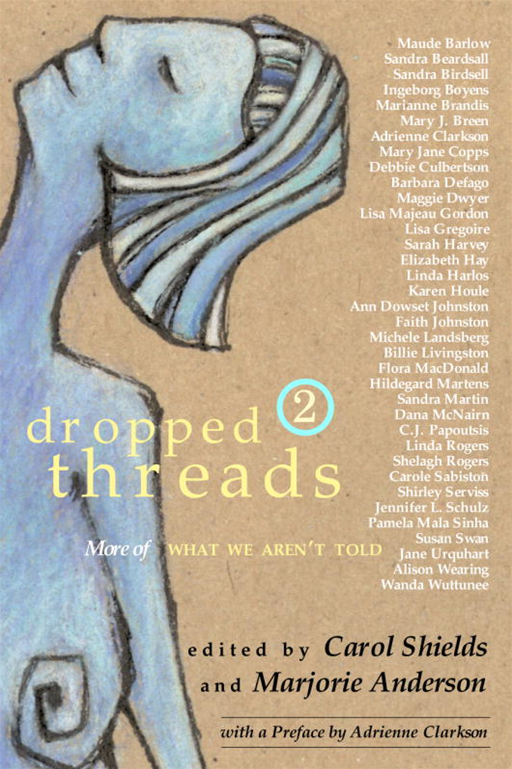 Dropped Threads 2 By: Carol Shields,Marjorie Anderson
