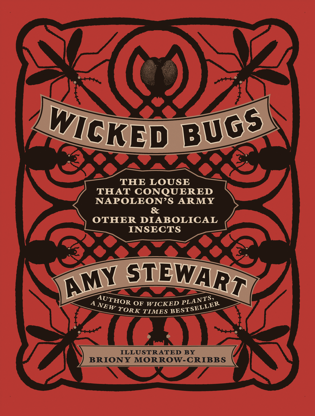 Wicked Bugs By: Amy Stewart