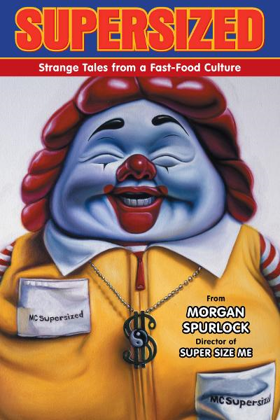 Supersized: Strange Tales From A Fast-Food Culture