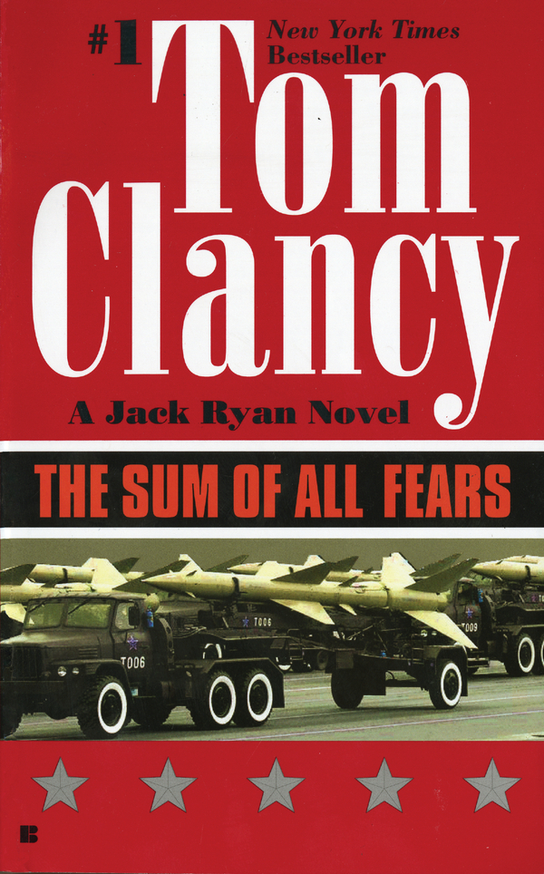 The Sum of All Fears By: Tom Clancy