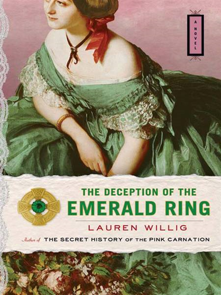 The Deception of the Emerald Ring By: Lauren Willig