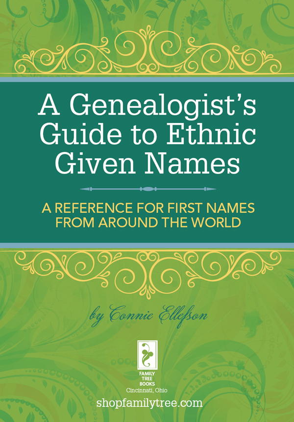 A Genealogist's Guide to Ethnic Names A Reference for First Names from Around the World