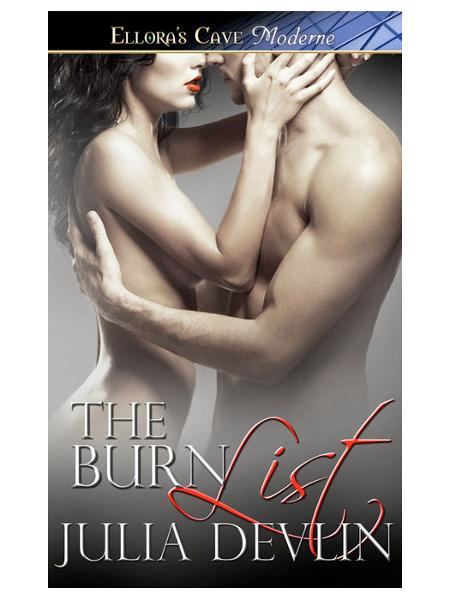 The Burn List By: Julia Devlin