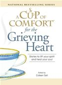 download A Cup of Comfort for the Grieving Heart: Stories to lift your spirit and heal your soul book