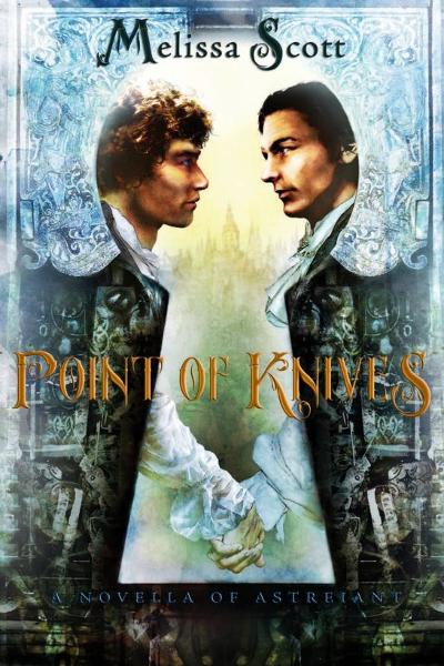 Point of Knives: A Novella of Astreiant