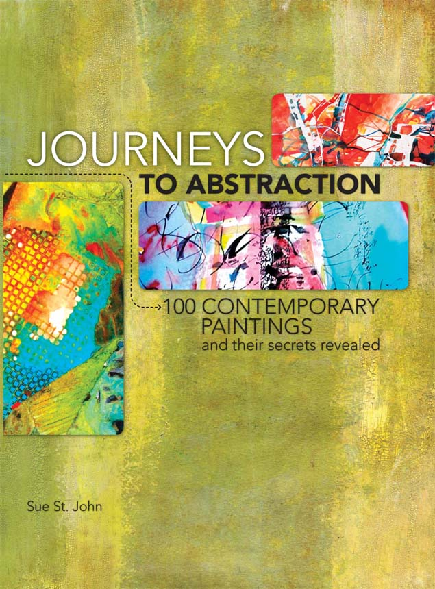 Journeys To Abstraction By: Sue St. John