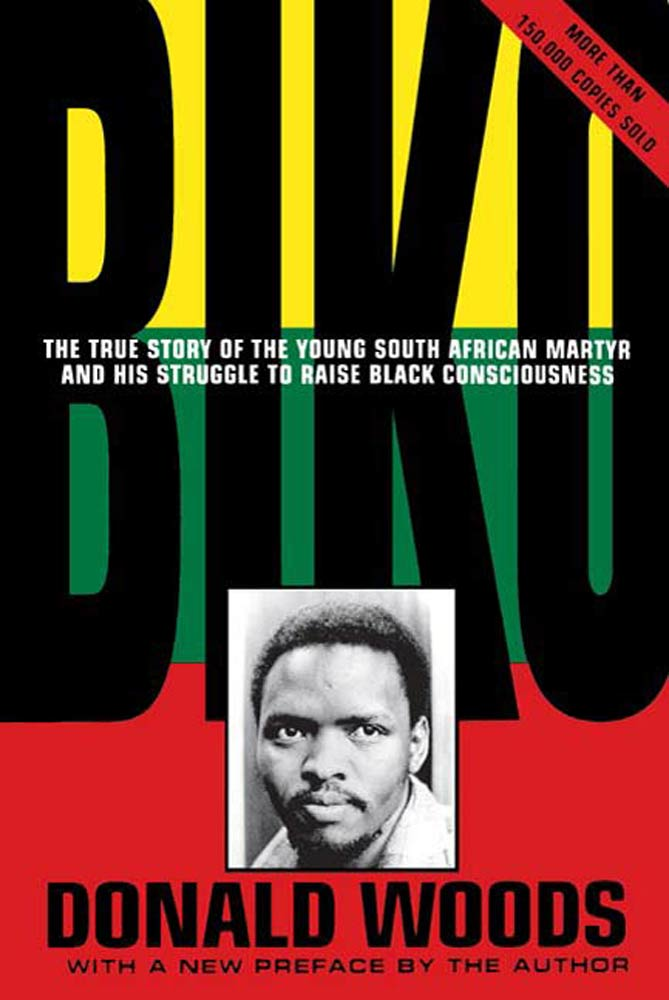 Biko - Cry Freedom By: Donald Woods