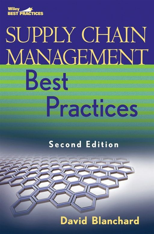 Supply Chain Management Best Practices By: David Blanchard