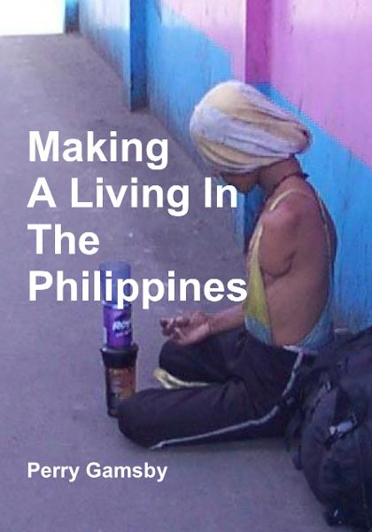 Making A Living In The Philippines By: Perry Gamsby