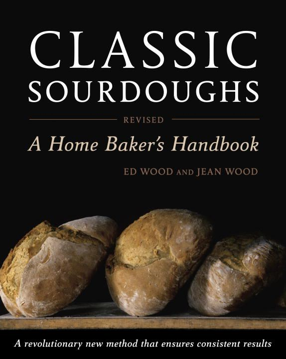 Classic Sourdoughs, Revised By: Ed Wood,Jean Wood