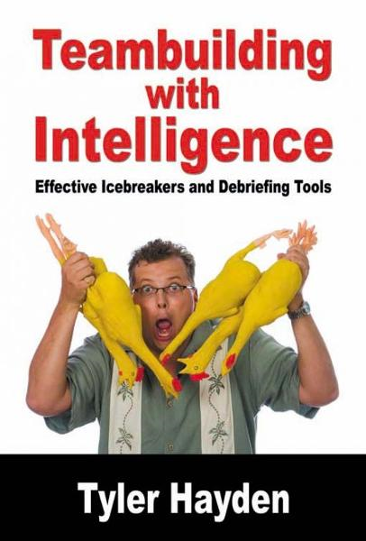 Team Building with Intelligence: Tools for effectively Debriefs and Icebreakers By: Tyler Hayden