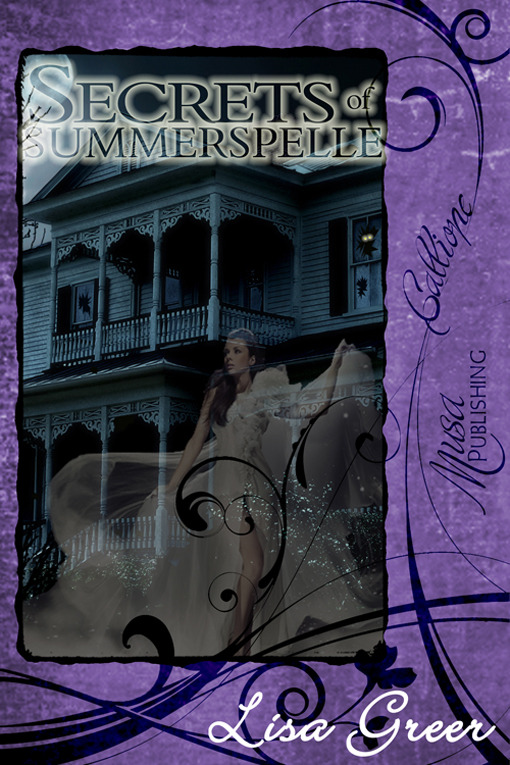 Secrets of Summerspelle By: Lisa Greer