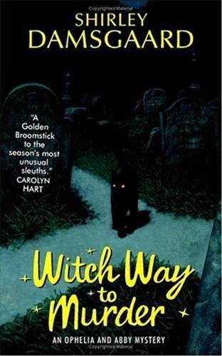 Witch Way to Murder By: Shirley Damsgaard