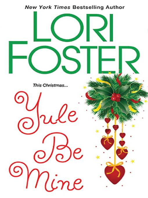 Yule Be Mine By: Lori Foster