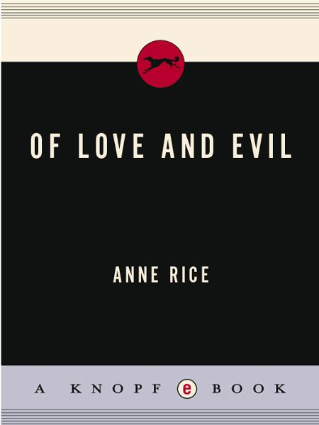 Of Love and Evil By: Anne Rice