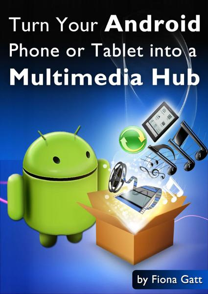 Picture of Turn Your Android Phone or Tablet into a Multimedia Hub