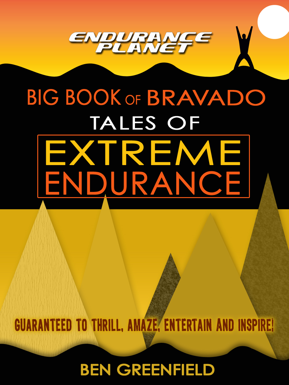 Tales of Extreme Endurance: Endurance Planet's Big Book of Bravado