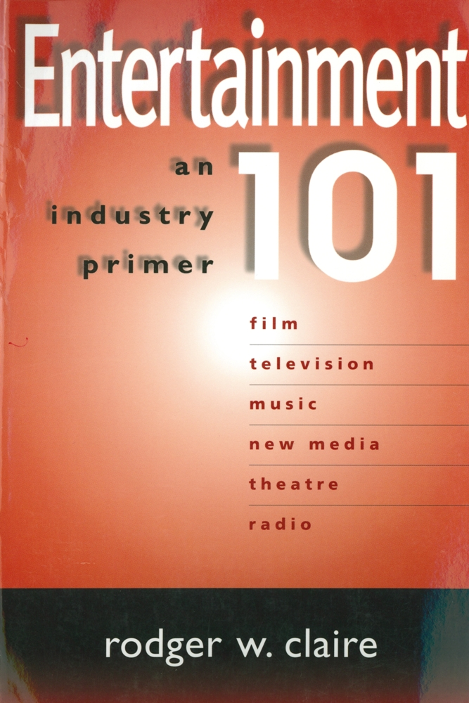 Entertainment 101: An Industry Primer