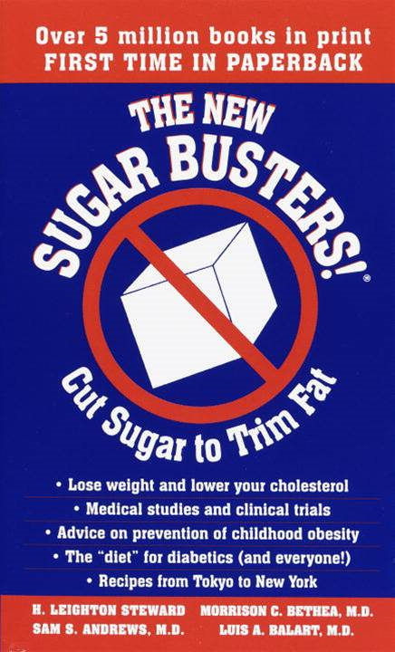 The New Sugar Busters!(r) By: H. Leighton Steward,Luis Balart, M.D.,Morrison Bethea, M.D.,Sam Andrews, M.D.