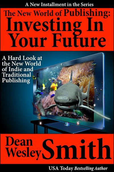 The New World of Publishing: Investing In Your Own Future