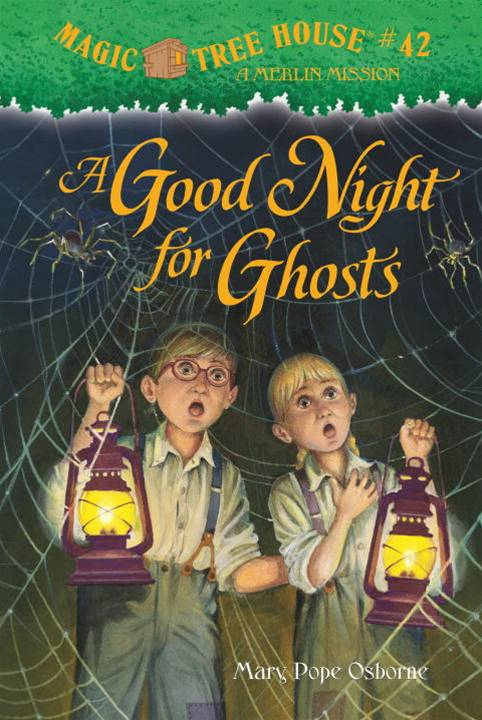 Magic Tree House #42: A Good Night for Ghosts