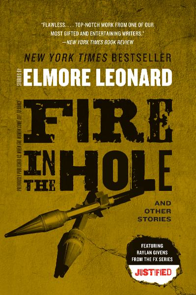 Fire in the Hole: Stories By: Elmore Leonard