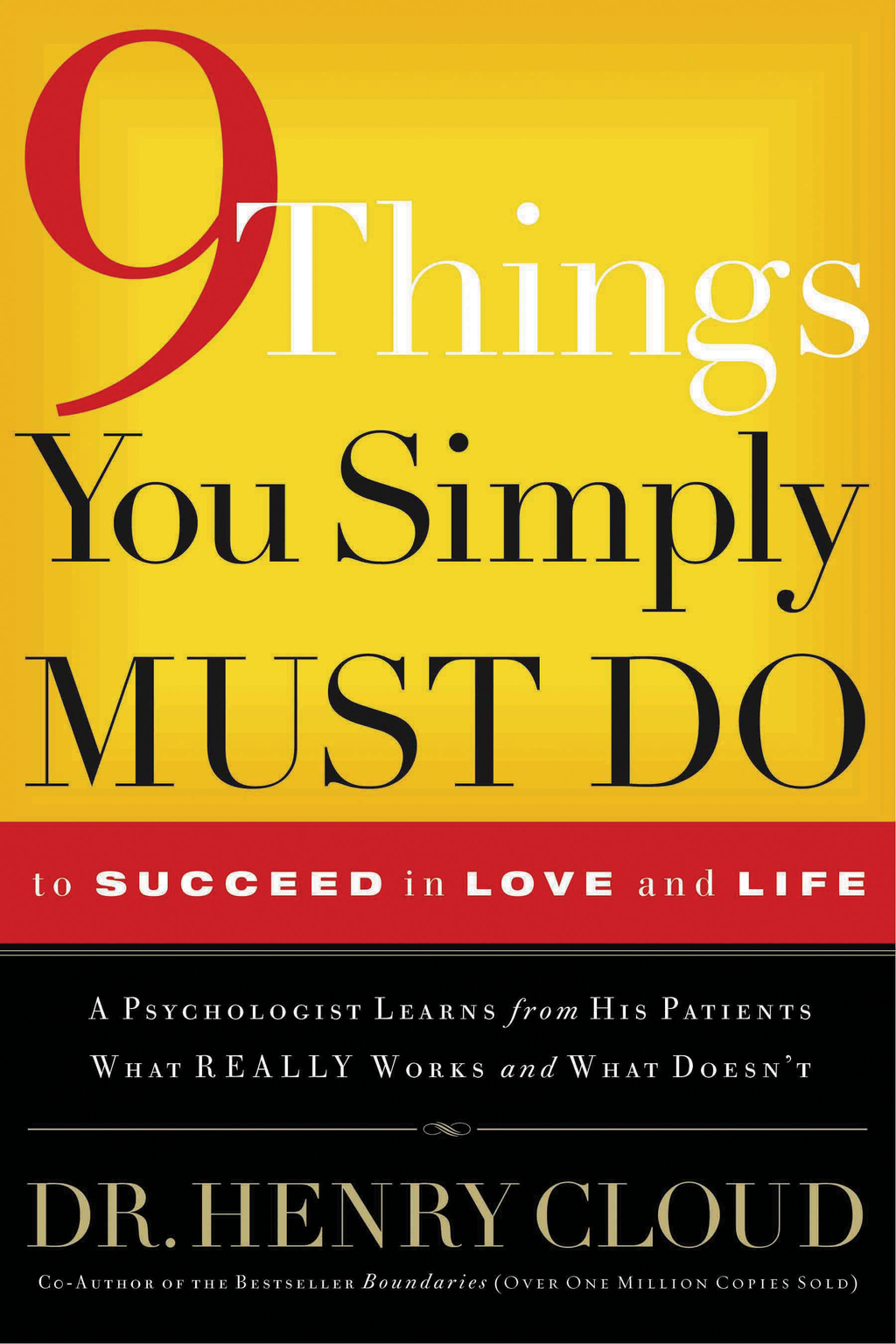 9 Things You Simply Must Do to Succeed in Love and Life By: Henry Cloud
