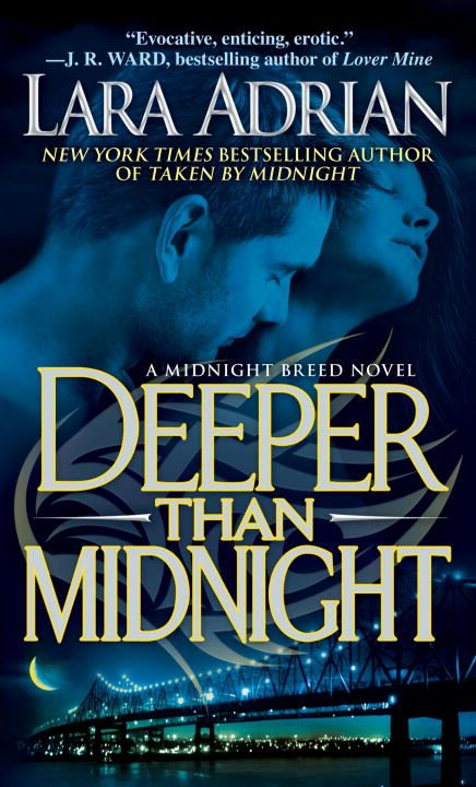 Deeper Than Midnight By: Lara Adrian
