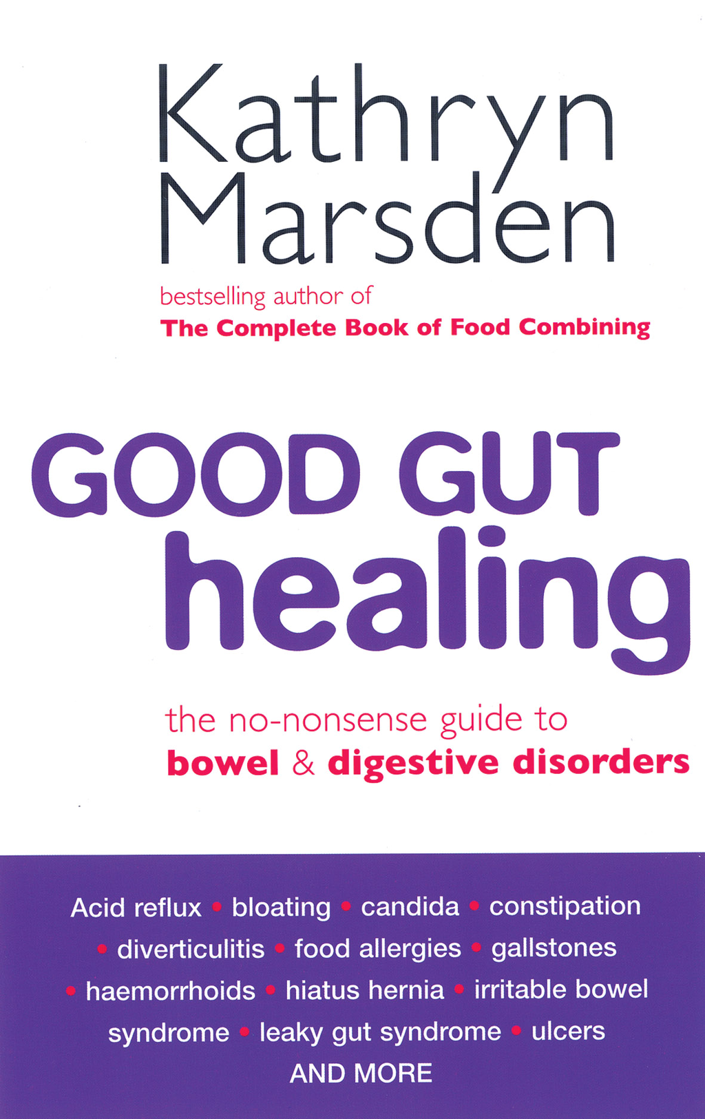 Good Gut Healing The no-nonsense guide to bowel & digestive disorders