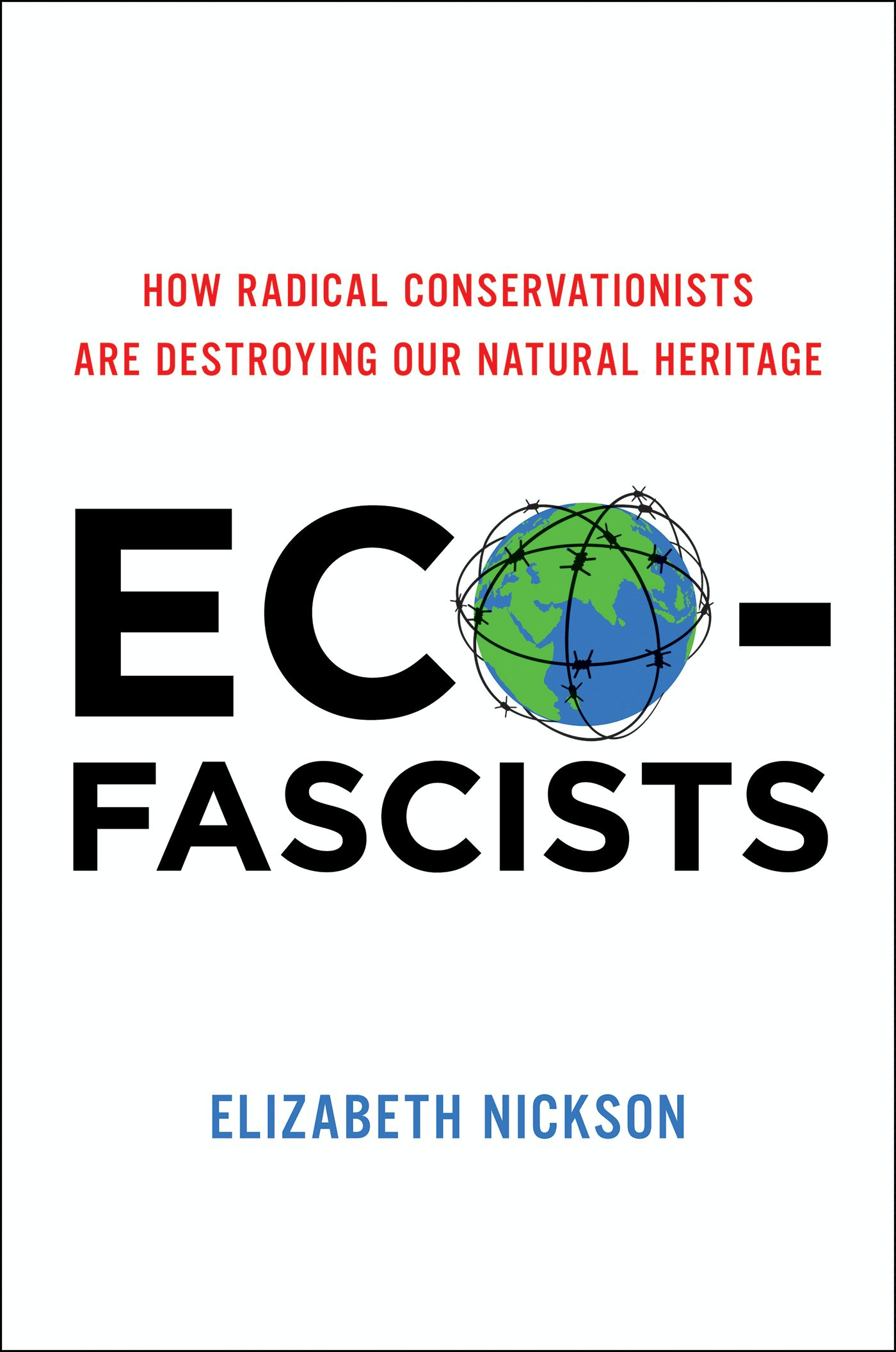 Eco-Fascists By: Elizabeth Nickson