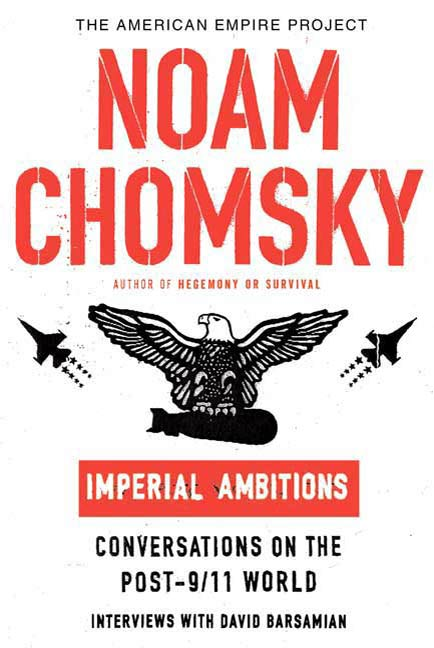 Imperial Ambitions By: David Barsamian,Noam Chomsky
