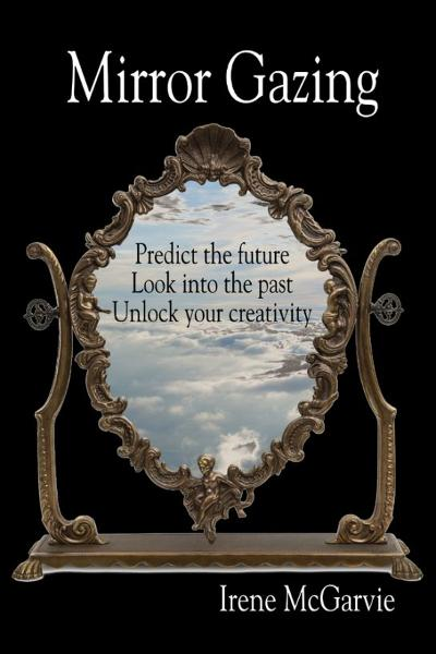 Mirror Gazing: Predict the future, Look into the past, Unlock your creativity